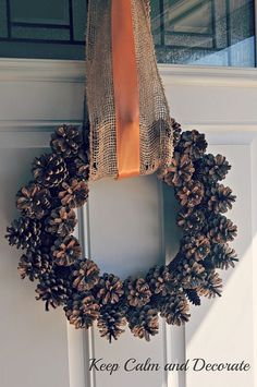 Fall Pinecone Wreath...you COULD change out the ribbon fir Christmas as well :)