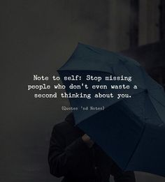 LIFE QUOTES : Note to self: Stop missing people who don't even waste a second… Real Life Quotes, Hurt Quotes, Reality Quotes, Badass Quotes, Strong Quotes, Mood Quotes, Wisdom Quotes, Positive Quotes, Hindi Quotes