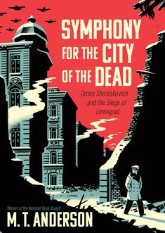 Wraparound book jacket illustration. Symphony for the City of the Dead: Dmitri Shostakovich and the Siege of Leningrad by M.T. Anderson.