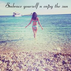 Embrace yourself and enjoy the sun