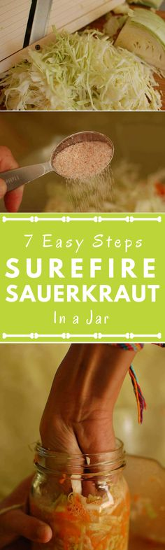 The SureFire Sauerkraut Method... In a Jar: 7 Easy Steps. Save money by making your own gut-friendly sauerkraut. Super-simple to make. Learn by making a small batch of sauerkraut in a 1-quart jar. Many tips and photos ensure success… the first time and every time! | makesauerkraut.com via @makesauerkraut