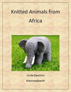 Happy Friday! I've just finished my Knitted Animals from Africa e-book and I can't wait to tell you more about it! This pattern e-book consists of ten African animal knitting patterns and includes a tutorial explaining exactly how to sew up, stuff and finish off your knitted toy. There is an index at the front …