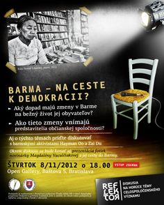 Pozývame Vás na diskusiu s barmskými občianskymi aktivistami Hayman Oo a Zai Du, ktorí nám bližšie predstavia, ako sa prodemokratické zmeny odzrkadľujú aj na bežnom živote obyvateľov. Movie Posters, Life, Film Poster, Billboard, Film Posters
