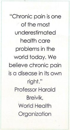 #Chronic #pain is one of the most #underestimated #healthcare #problems in the #world today. We believe the #chronicpain is a #disease in its own #right. Professor #HaraldBreivik #WHO #WorldHealthOrganization #Recognition #DisabilityProblems #DisabilityNinjas #Disability #ChronicIllness #InvisibleIllness
