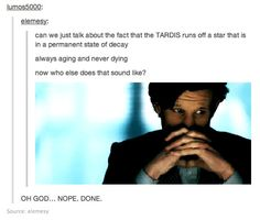 OH MY GOSH THIS IS A PERFECT ANALOGY FOR THE DOCTOR ALSO WHO ELSE POWERS THE TARDIS THE DOCTOR DOES!!!!!!!!!!!!!
