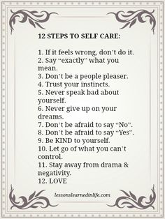 Lessons Learned in steps to self care. - Lessons Learned in Life Lessons Learned In Life, Life Lessons, Quotes To Live By, Life Quotes, Trust Your Instincts, Note To Self, Trust Yourself, Self Esteem, Positive Thoughts