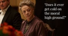 The Dowager Countess imparts another winner against her frenemy, Isobel, in the battle of the barbs.