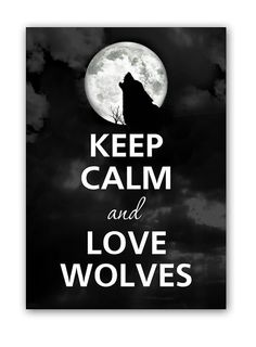 Keep calm and love wolves by KCalmGallery on Etsy