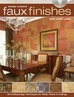 Simply Creative Faux Finishes with Gary Lord 30 Cutting Edge Techniques for Walls Floors and Ceilings >>> Click image to review more details.