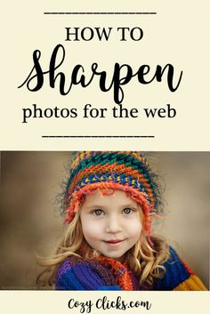 Easy tutorial to sharpen your photos for web use