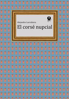 GYP-NB0066. 'El corsé nupcial', de Alejandro Larrubiera