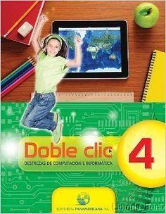 DOBLE CLIC - GRADO 4 (Destrezas de computacion e informatica)