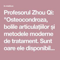 """Profesorul Zhou Qi: """"Osteocondroza, bolile articulațiilor și metodele moderne de tratament. Sunt oare ele disponibile în România?"""" - întrebare deschisă ... """" Good To Know, Modern, Trendy Tree"""