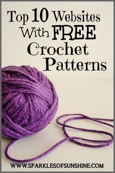 If you're looking for free crochet patterns, you're in luck. Check out this list of the top 10 websites with free crochet patterns at Sparkles of Sunshine.
