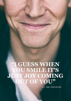 """""""My simple advice is love your life, because your life is what you have to give."""" – Tom Hiddleston"""