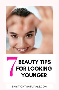 7 Beauty Tips for Looking Younger - Skin Tight Naturals Younger Skin, Look Younger, Skin Tips, Skin Care Tips, Skin Secrets, Best Beauty Tips, Beauty Hacks, Beauty Secrets, Beauty Products