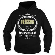BRISSON BRISSONBIRTHDAY BRISSONYEAR BRISSONHOODIE BRISSONNAME BRISSONHOODIES  TSHIRT FOR YOU