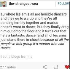Except that Grantaire is canonically a gymnast, so he's got to have SOME moves.