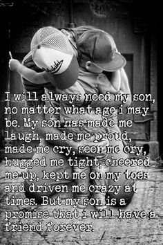 I will always need my son.