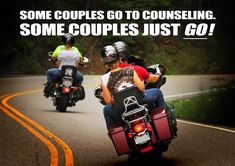 Some couples go to counseling. Some couples just GO! Fire your therapist, ride a motorcycle :-D
