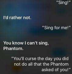 The Phantom's conversation with Siri / #musicals #broadway #quotes #phantomoftheopera #lauramorgan