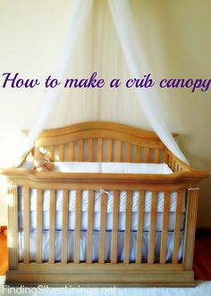 How To Make A Crib Canopy - she did this for around $13 with a coupon and a discount, but still looks like a great idea (and wouldn't be too much more)