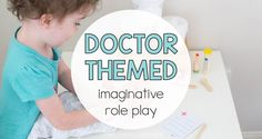 Doctor Themed Imaginative Role Play