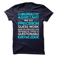 Chiropractic Assistant We Do Precision Guess Work T Shirt