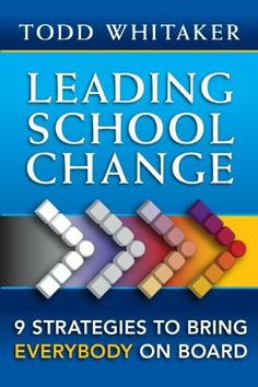 Leading School Change: 9 Strategies to Bring Everybody on Board by Todd… School Leadership, Educational Leadership, Professional Learning Communities, Professional Development, Learning Theory, Leader In Me, Instructional Coaching, School Psychology, Beginning Of School