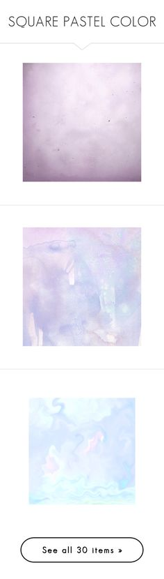 """""""SQUARE PASTEL COLOR"""" by ohblack on Polyvore featuring backgrounds, wallpaper, overlays, effects, overlays and textures, image, texture, text, saying e quotes"""