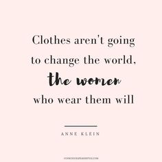23 Shareable Ethical Fashion Quotes to Inspire a Conscious Consumer Revolution . - 23 Shareable Ethical Fashion Quotes to Inspire a Conscious Consumer Revolution - Quotes To Live By, Me Quotes, Motivational Quotes, Inspire Quotes, Style Quotes, Body Quotes, Color Quotes, Qoutes, Citations Shopping