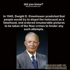 Eisenhower, a prophet who foresaw holocaust denial, a foul lie, as history clearly testifies to the sad death of many innocents by Nazi ideology. American Presidents, Us Presidents, American History, Greatest Presidents, European History, Facts About The Holocaust, Kings & Queens, Non Plus Ultra, Interesting History