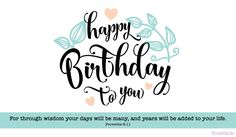 Happy Birthday To You Happy Birthday Woman, Happy Birthday Wishes, Birthday Greetings, Birthday Celebration, Birthday Scripture, Proverbs 9, Online Greeting Cards, Birthday Quotes, How To Memorize Things