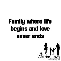 Family Love | 1   Family where life begins and�love never ends - AuthorLove