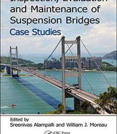 Inspection Evaluation And Maintenance Of Suspension Bridges Case Studies PDF