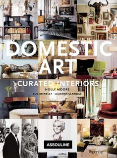 Domestic Art: Curated Interiors by Holly Moore http://www.amazon.com/dp/2759403033/ref=cm_sw_r_pi_dp_ugTOub0Y9FB6F
