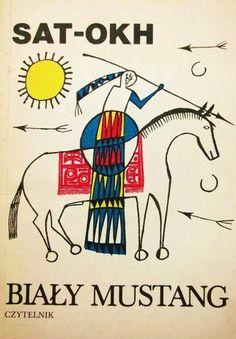 """Biały mustang : baśnie i legendy indiańskie / Sat-Okh ; il. Marian Stachurski. - Wyd. 4. - Warszawa : """"Czytelnik"""", 1987. - 121"""