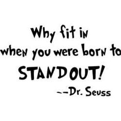 Work Motivation Quotes : QUOTATION – Image : Quotes Of the day – Description Dr. Seuss 'Why fit in…' Quote Vinyl Lettering Wall Decor Sharing is Caring – Don't forget to share this quote ! The Words, Wall Quotes, Motivational Quotes, Funny Quotes, Wall Sayings, Inspirational Quotes For Teens, Positive Quotes For Teens, Unique Quotes, Quotes Quotes