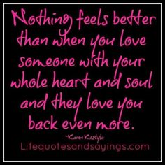 Nothing feels better then when you love someone with your whole heart and soul. Soulmate Love Quotes, Love Quotes For Her, Cute Love Quotes, Romantic Love Quotes, Love Poems, When You Love, Love You More, Whole Heart, Love My Husband
