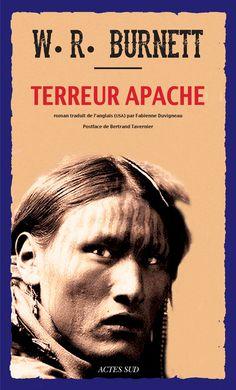 W R. Burnett Bibliography | Terreur apache, de W.R. Burnett « au mont d'ottans