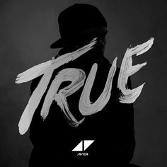 """Avicii """"True""""- Awesome album with exception of one or two songs"""