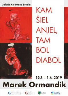 Výstava Mareka Ormandíka - Kam šiel anjel, tam bol diabol v Galérii Kolomana Sokola v Liptovskom Mikuláši od 19.3. - 1.6.2019. Anjel, Movie Posters, Art, Art Background, Film Poster, Kunst, Performing Arts, Billboard, Film Posters