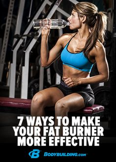 7 Ways to Make Your Fat Burner More Effective. Popping a capsule won't necessarily make your fat go away, but incorporating these seven steps will optimize a good fat burner's effects! Bodybuilding.com