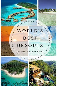World's Best Resorts for 2018 - Luxury Resort Bliss