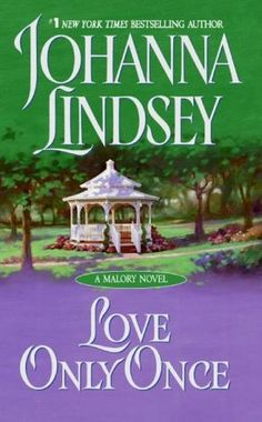 """**My cover is different** Love Only Once (Mallory-Anderson Family Saga #1) by Johanna Lindsey, """"The exquisite niece of Lord Edward and Lady Charlotte Mallory, Regina Ashton is abducted by Nicholas Eden--an arrogant seducer hardened by a painful secret from his past. Reggie has vowed to marry the golden-haired rogue who has besmirched her good name--and who arouses her womanly desires to an unendurable level..."""" http://www.goodreads.com/book/show/891813.Love_Only_Once"""