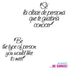 """Sé la clase de persona que te gustaría conocer"". | ""Be the type of person you would like to meet""."