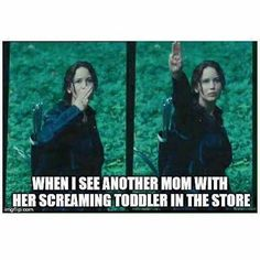When I see another mom with her screaming toddler in the store