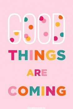 Good things really are coming... trust it! . #goodthingsarecoming #goodthings #beleive #trust #quote #sparklesnsprouts