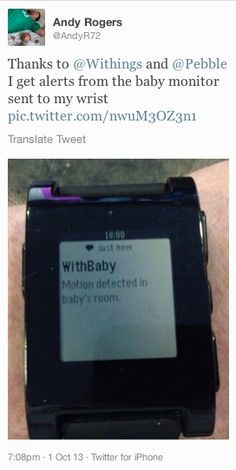 """Andy Rogers (twitter.com/AndyR72) tweeted: """" Thanks to Withings and Pebble I get alerts from the baby monitor sent to my wrist pic.twitter.com/nwuM3OZ3n1 ' Learn more: http://www.withings.com/en/babymonitor"""