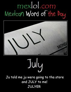 Mexican word of the day ~ July